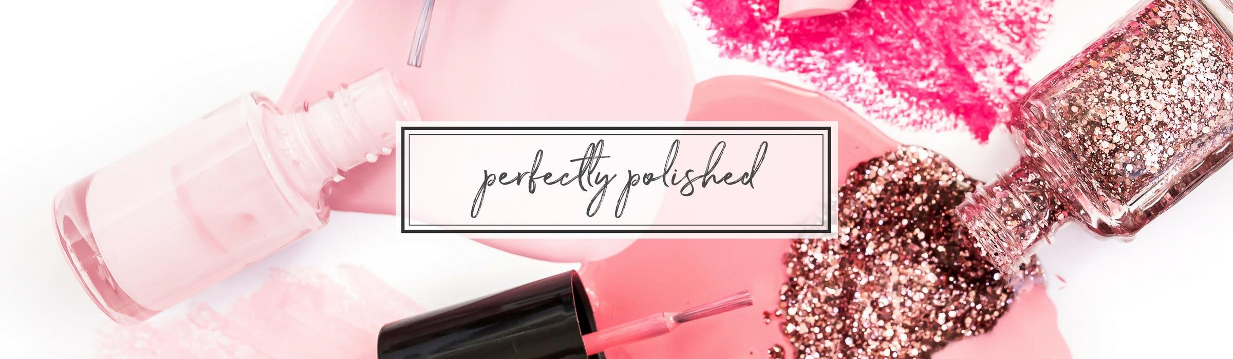 perfectly polished